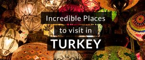 Must See Places in Turkey